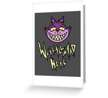 We're All Mad  Greeting Card