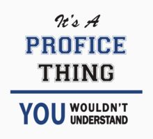 It's a PROFICE thing, you wouldn't understand !! T-Shirt