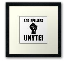 Bad Spellers Unite Framed Print
