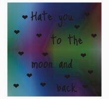 Hate You To The Moon And Back Kids Clothes