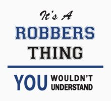 It's a ROBBERS thing, you wouldn't understand !! by thinging