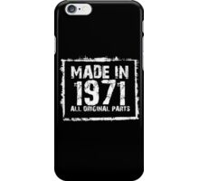 Made In 1971 All Original Parts - Funny Tshirts iPhone Case/Skin