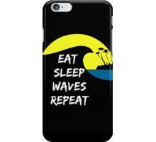 Eat sleep waves repeat iPhone Case/Skin