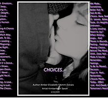 Choices... by Amber Elizabeth Fromm Donais