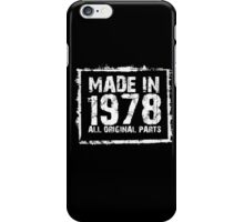Made In 1978 All Original Parts - Funny Tshirts iPhone Case/Skin