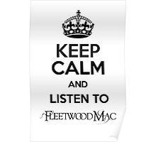 keep calm and listen to fleetwood mac - white Poster