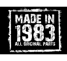 Made In 1983 All Original Parts - Funny Tshirts Photographic Print