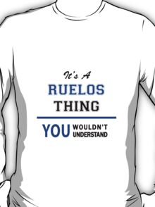 It's a RUELOS thing, you wouldn't understand !! T-Shirt