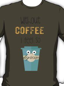 DEPRESSO T-Shirt
