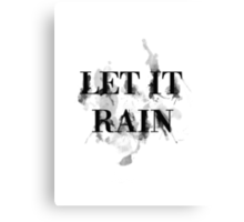 Let It Rain Canvas Print