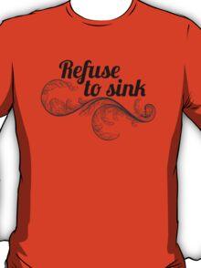 refuse to sink w leaf T-Shirt