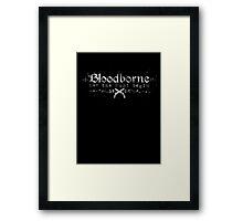 Bloodborne - Let the Hunt Begin ! Framed Print