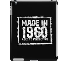 Made In 1960 Aged To Perfection - Funny Tshirts iPad Case/Skin