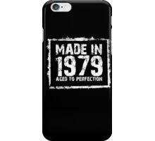 Made In 1979 Aged To Perfection - Funny Tshirts iPhone Case/Skin