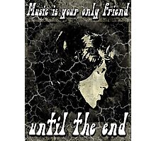 MUSIC IS YOUR SPECIAL FRIEND - black/grey Photographic Print