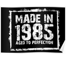 Made In 1985 Aged To Perfection - Funny Tshirts Poster