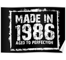 Made In 1986 Aged To Perfection - Funny Tshirts Poster
