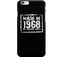 Made In 1968 All Original Parts - Custom Tshirts iPhone Case/Skin