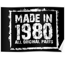 Made In 1980 All Original Parts - Custom Tshirts Poster