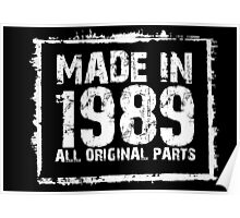 Made In 1989 All Original Parts - Custom Tshirts Poster