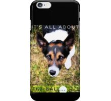 Terrier Obsession: It's All About The Ball iPhone Case/Skin