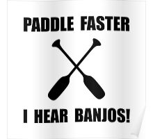 Paddle Faster Hear Banjos Poster