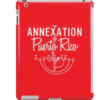 The Annexation of Puerto Rico iPad Case/Skin