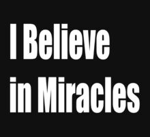 I BELIVE IN MIRACLES by eon .