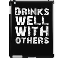 Drinks well with others iPad Case/Skin