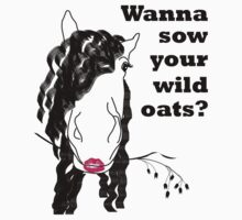 Sow Your Wild Oats by Johanne Brunet