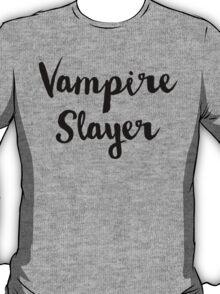 Vampire Slayer T-Shirt T-Shirt