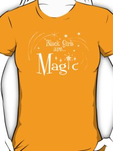 Black Girls Are Magic T-Shirt