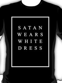 SATAN WEARS WHITE DRESS T-Shirt