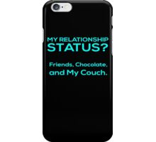 My Relationship Status? Friends,Chocolate And My Couch - Funny Tshirts iPhone Case/Skin