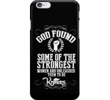 God Found Some Of The Strongest Women And Unleashed Them To Be Knitters - TShirts & Hoodies iPhone Case/Skin