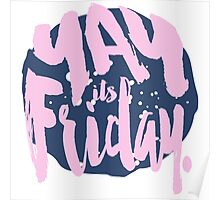 Yay Its Friday Poster