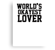 World's Okayest Lover Canvas Print