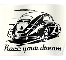 VW Beetle - Race your Dream Poster
