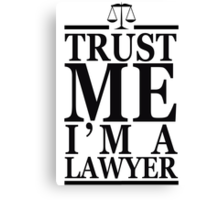 Trust Me I'm A Lawyer Canvas Print