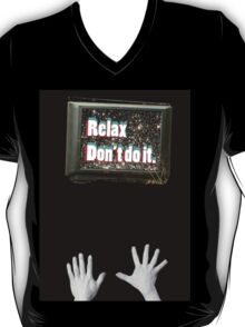 Relax, Don't Do It T-Shirt