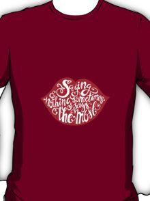 Saying Nothing T-Shirt