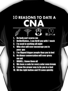 10 Reasons To Date A CNA - TShirts & Hoodies T-Shirt
