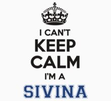 I cant keep calm Im a SIVINA by icanting