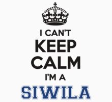 I cant keep calm Im a SIWILA by icanting