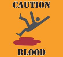 Caution: Blood by tastypaper
