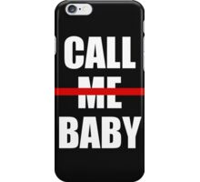 Call Me Baby iPhone Case/Skin
