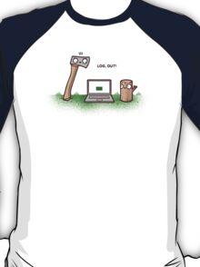 Log out T-Shirt