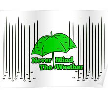 Umbrella Never Mind the Weather Poster