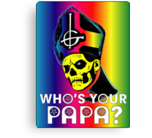 WHO'S YOUR PAPA? - technicolor Canvas Print