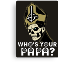 WHO'S YOUR PAPA? - brown Canvas Print